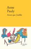 Couverture du livre Avant que j'oublie d'Anne Pauly