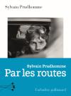 Couverture du livre Par les routes de Sylvain Prudhomme